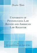 University Of Pennsylvania Law Review And American Law Register Classic Reprint