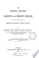 The Skim milk Treatment of Diabetes and Bright s Disease Book
