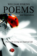 Poetry for Living an Inspired Life, Love and Inspiration