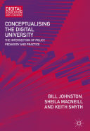 Conceptualising the digital university: the intersection of policy, pedagogy and practice