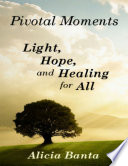 Pivotal Moments  Light  Hope  and Healing for All