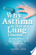 Why Asthma is Not a Lung Disease