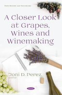 A Closer Look at Grapes  Wines and Winemaking
