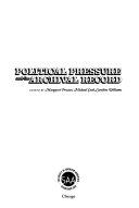 Political Pressure And The Archival Record Book PDF