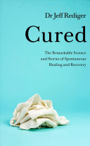Cured: The New Science of Spontaneous Healing