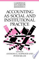 Accounting as Social and Institutional Practice