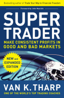 Super Trader  Expanded Edition  Make Consistent Profits in Good and Bad Markets