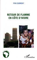 Retour de flamme en Côte d'Ivoire