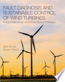 Fault Diagnosis and Sustainable Control of Wind Turbines Book