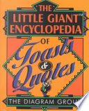 The Little Giant® Encyclopedia of Toasts and Quotes