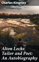 Alton Locke  Tailor and Poet  An Autobiography