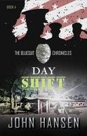 Day Shift