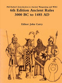 Phil Barker s Introduction to Ancient Wargaming and WRG 6th Edition Ancient Rules  3000 BC to 1485 AD