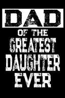 Dad of the Greatest Daughter Ever