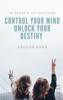 Control Your Mind Unlock Your Destiny