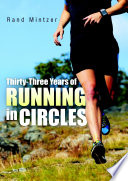 Thirty-Three Years of Running in Circles