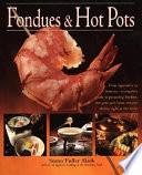Fondues and Hot Pots