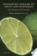 """""""Postharvest Diseases of Fruits and Vegetables: Development and Control"""" by R. Barkai-Golan"""