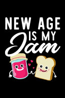 New Age Is My Jam