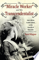 Miracle Worker And The Transcendentalist Book