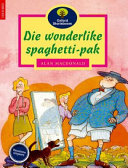 Books - Oxford Storieboom: Fase 10 Die wonderlike spagetti-pak | ISBN 9780195715262