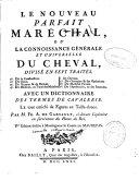 Le nouveau parfait maréchal ou La connaisance générale et universelle du cheval divisé en sept traités...