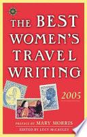 The Best Women s Travel Writing 2005 Book