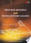 Process Models and Techno-Economic Analysis