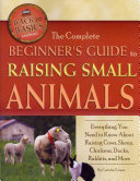 The Complete Beginner's Guide to Raising Small Animals Pdf/ePub eBook