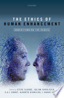 The Ethics of Human Enhancement