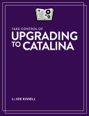 Take Control of Upgrading to Catalina