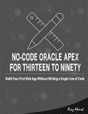 No Code Oracle APEX For Thirteen To Ninety