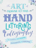 The Art Of Drawing Letters Hand Lettering And Calligraphy