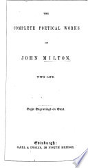 The Complete Poetical Works of John Milton: with Life