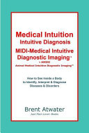 Medical Intuition, Medical Intuitive Diagnosis & Medical Intuitive Diagnostic Imaging