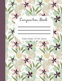 Composition Book  Flower Cover  70 Sheets  140 Pages  Perfect for Students