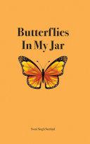 Butterflies In My Jar