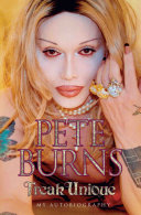 Freak Unique: My Autobiography - Pete Burns