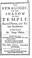 The Synagogue  or  the Shadow of the Temple  Sacred poems and private ejaculations  In imitation of Mr  George Herbert  By Christopher Harvey