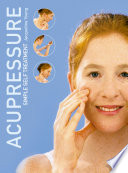 Acupressure  Simple Steps to Health  Discover your Body   s Powerpoints For Health and Relaxation Book