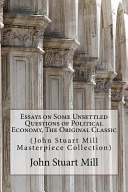 Essays on Some Unsettled Questions of Political Economy  the Original Classic