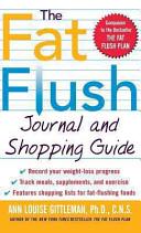 The Fat Flush Journal and Shopping Guide   Gittleman