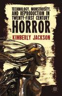 Technology, Monstrosity, and Reproduction in Twenty-first Century Horror Pdf/ePub eBook
