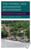 The Central Asia   Afghanistan Relationship Book PDF