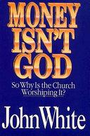 Money Isn t God