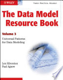 The Data Model Resource Book  : Volume 3: Universal Patterns for Data Modeling