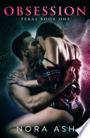 Feral: Obsession (Book #1)