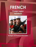 French Foreign Legion Handbook: Strategic and Practical Information