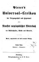 Pierer's Universal Lexikon der Vergangenheit und gegenwart oder Neuestes encyclopadisches Worterbuch ...