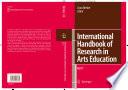International Handbook of Research in Arts Education